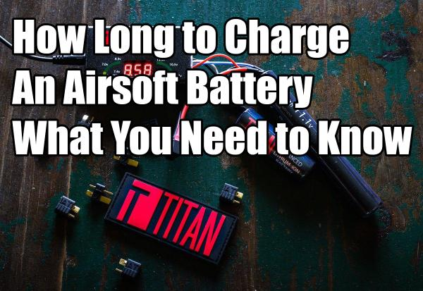 How Long to Charge An Airsoft Battery | What You Need to Know