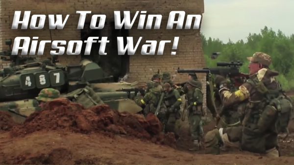 How to Win an Airsoft War!