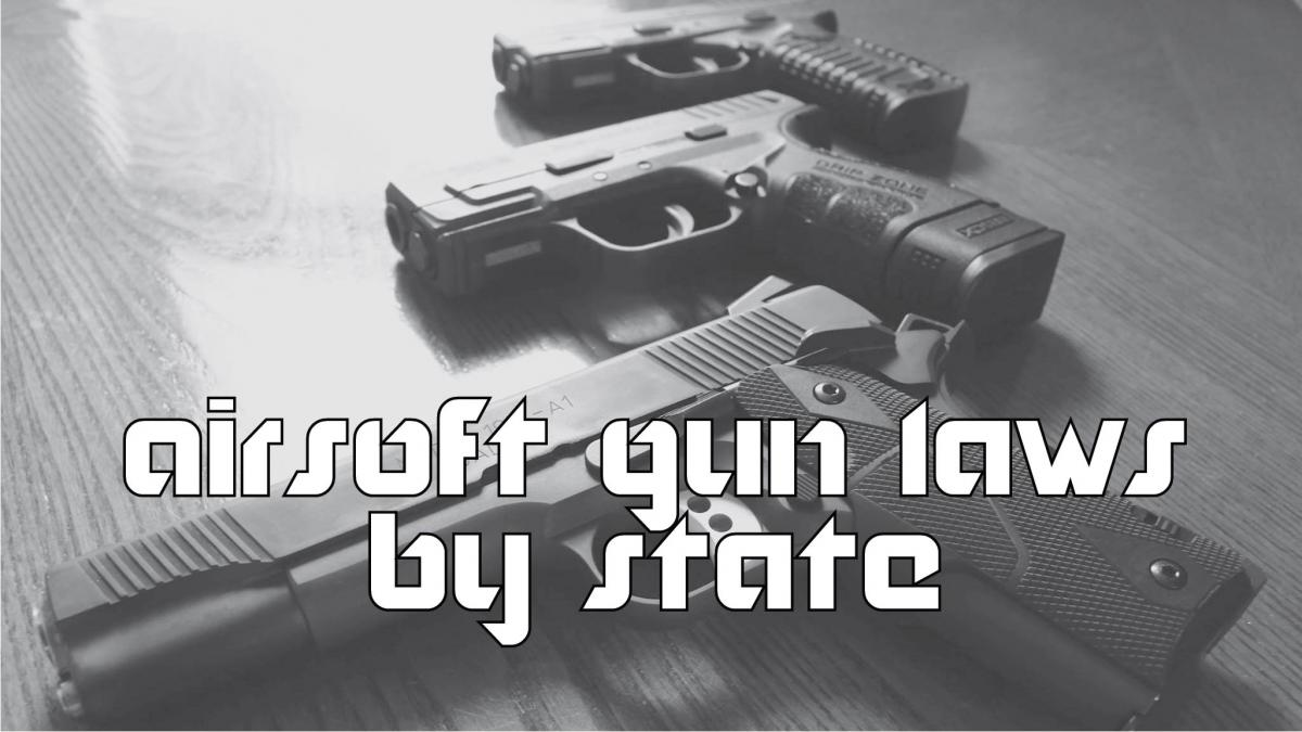 Airsoft Gun Laws by State