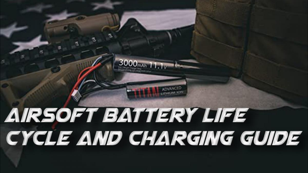 How Long do Airsoft Batteries Last: Airsoft Battery Life-Cycle and Charging Guide