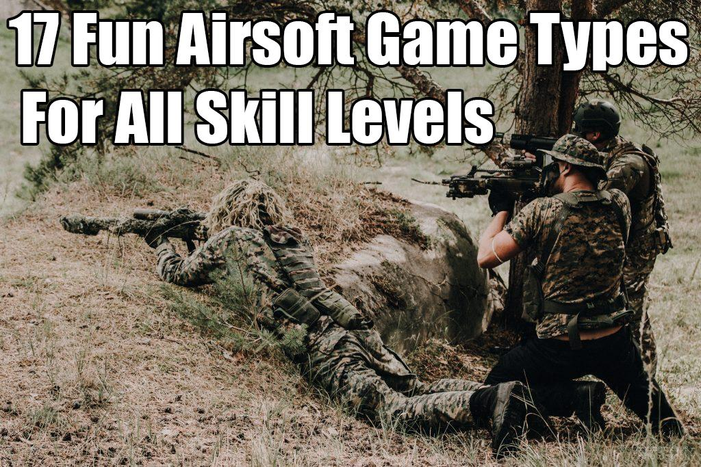 17 Fun Airsoft Game Types For All Skill Levels