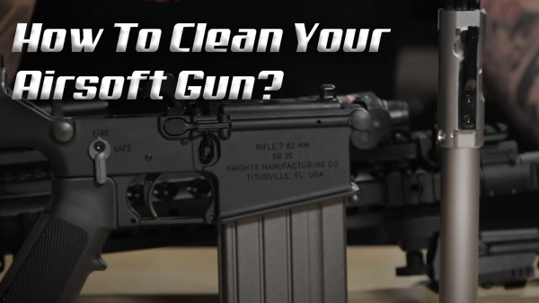 How to Clean Your Airsoft Gun: Ultimate Guide | RedWolf
